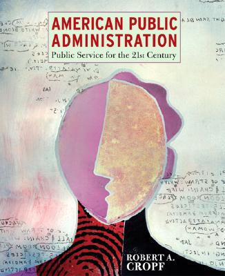 American Public Administration By Cropf, Robert A.